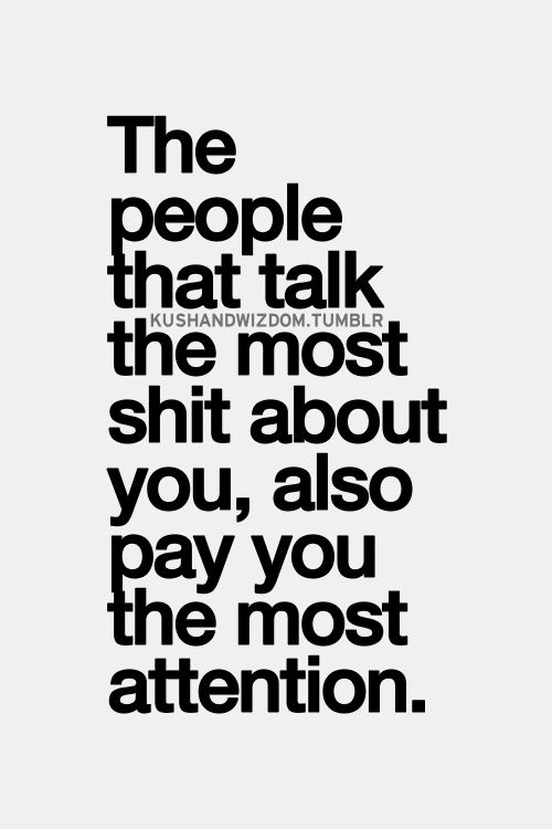 best love quotes - The poeple that talk the most shit about ...
