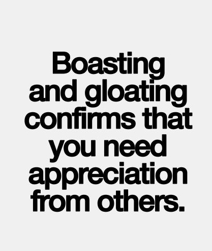best love quotes - boasting and gloating confirms that you ...